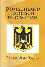 Deutschland exotisch und so nah