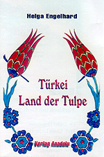 Türkei - Land der Tulpe